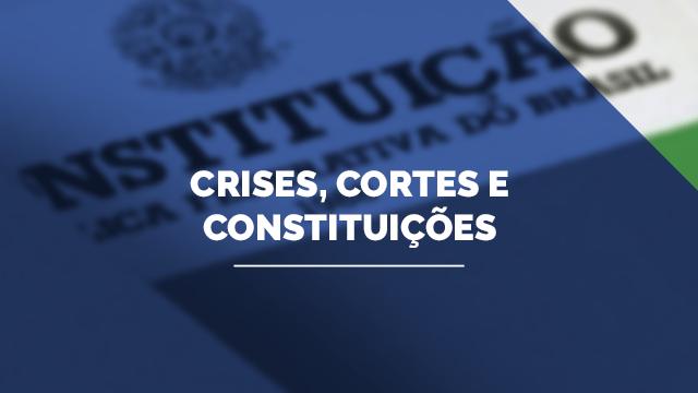 Crises, Cortes e Constituições