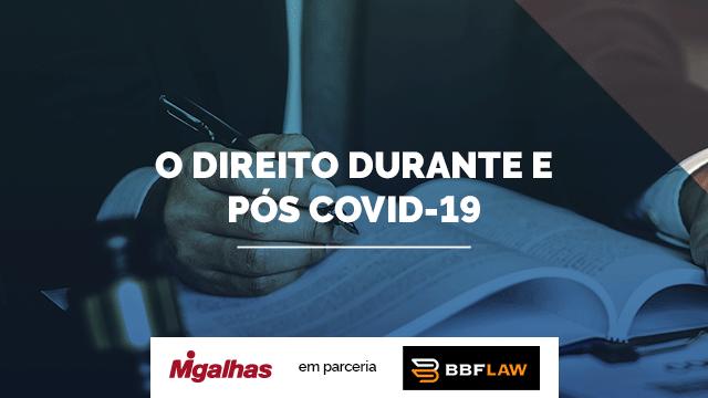 O Direito durante e pós COVID-19