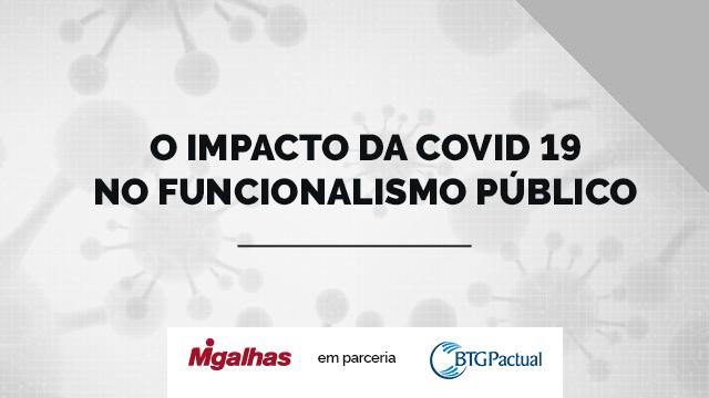 O impacto da Covid 19 no funcionalismo público